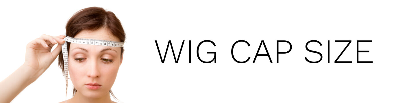 Find your wig cap size