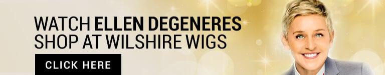 Ellen Degeneres Shops Wilshire Wigs
